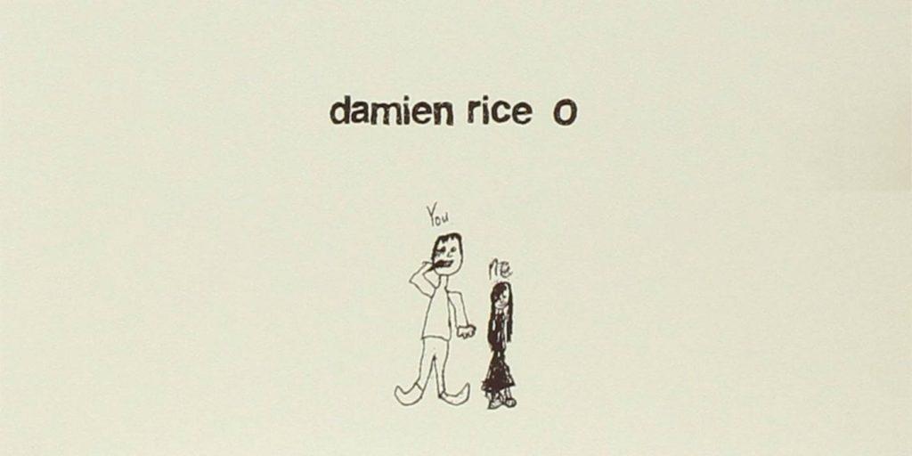 O ~ Damien Rice