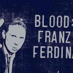 Blood ~ Franz Ferdinand