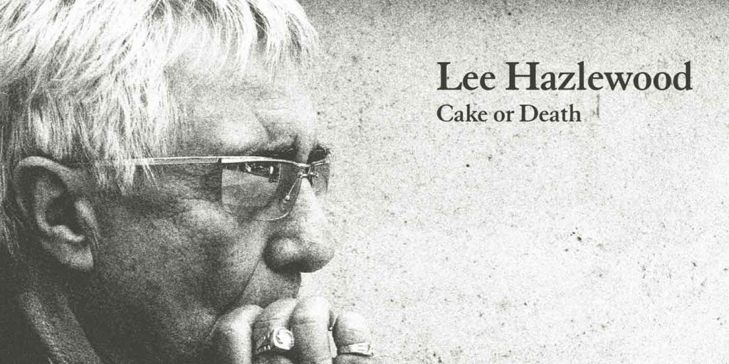 Cake Or Death ~ Lee Hazlewood