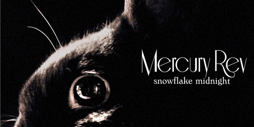 Snowflake Midnight ~ Mercury Rev